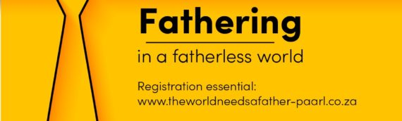 Fathering in a fatherless world [event]