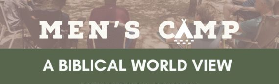 Men's camp a biblical world view
